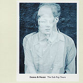 The Sub Pop Years by Damon and Naomi