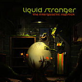 The Intergalactic Slapstick by Liquid Stranger