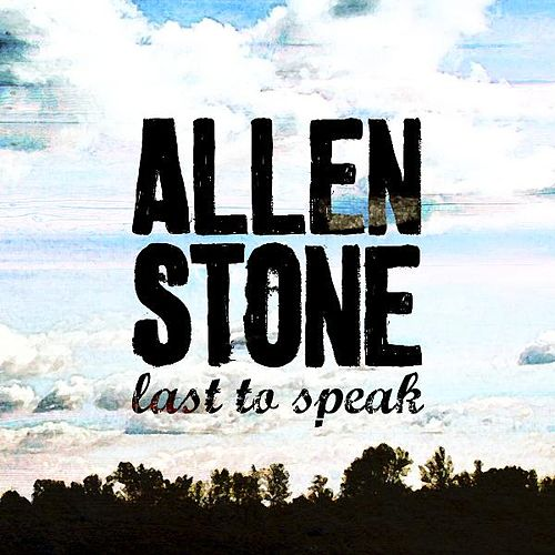 Last To Speak by Allen Stone