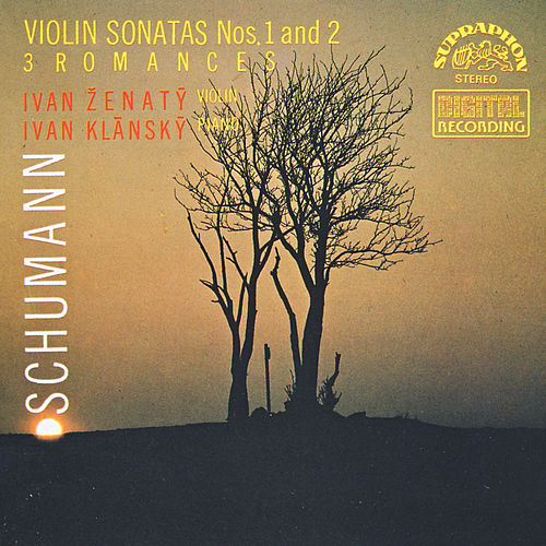 Schumann: Sonatas and Romances for Violin and Piano by Ivan Zenaty