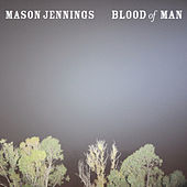 Blood Of Man by Mason Jennings