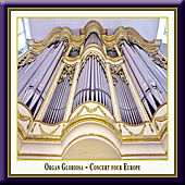 Organ Gloriosa - Concert Four Europe by Various Artists