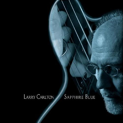 Sapphire Blue by Larry Carlton