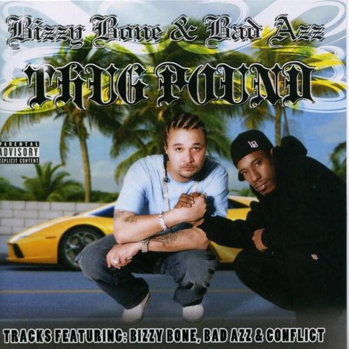 Thug Pound by Bizzy Bone