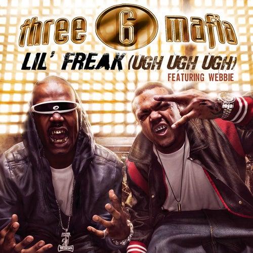 Lil' Freak (Ugh Ugh Ugh) by Three 6 Mafia