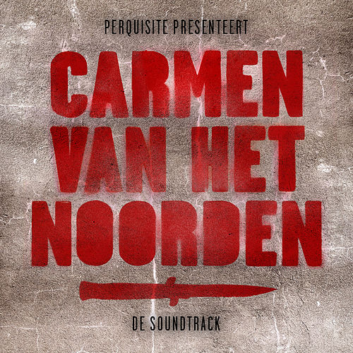 Carmen van het Noorden: De Soundtrack by Various Artists