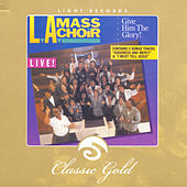 Classic Gold: Give Him the Glory! by LA Mass Choir
