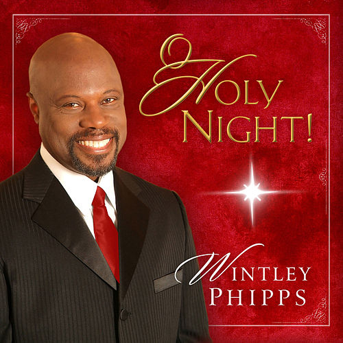 O Holy Night! by Wintley Phipps