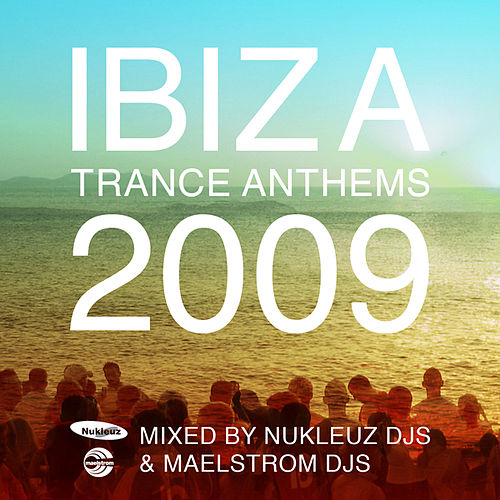 Ibiza Trance Anthems 2009 by Various Artists