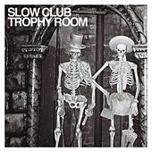 Trophy Room by Slow Club
