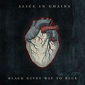 Black Gives Way To Blue by Alice in Chains