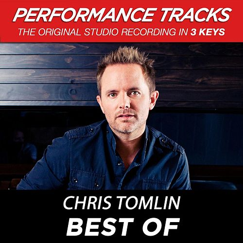 Best Of (Premiere Performance Plus Track) by Chris Tomlin