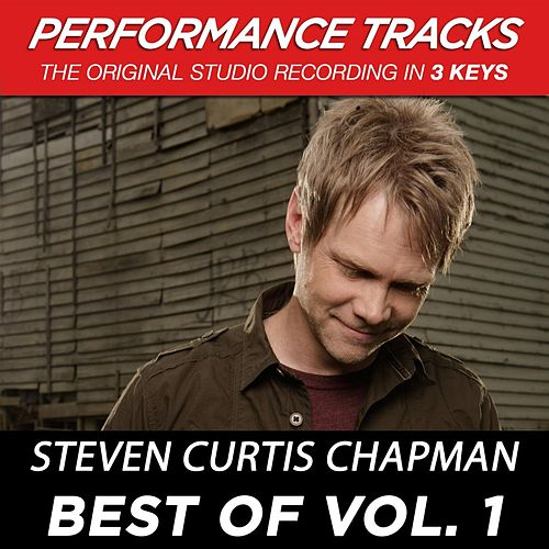 Best Of Vol. 1 (Premiere Performance Plus Track) by Steven Curtis Chapman