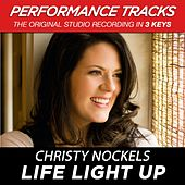 Life Light Up (Premiere Performance Plus Track) by Christy Nockels