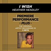 I Wish (Premiere Performance Plus Track) von Heather Headley