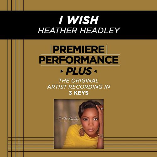 I Wish (Premiere Performance Plus Track) by Heather Headley