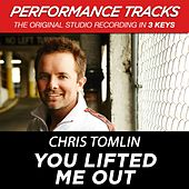 You Lifted Me Out (Premiere Performance Plus Track) by Chris Tomlin