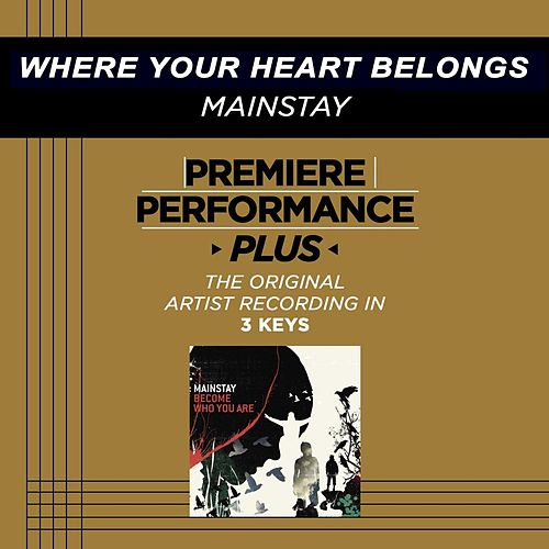 Where Your Heart Belongs (Premiere Performance Plus Track) by Mainstay