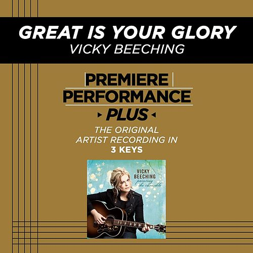 Great Is Your Glory (Premiere Performance Plus Track) by Vicky Beeching