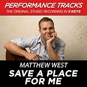 Save A Place For Me (Premiere Performance Plus Track) by Matthew West