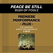 Peace Be Still (Premiere Performance Plus Track) by Rush Of Fools