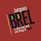 Jacques Brel Is Alive And Well And Living In Paris by Regarding Jack