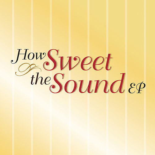 How Sweet The Sound by Various Artists