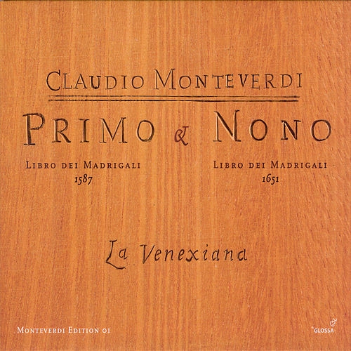 MONTEVERDI, C.: Madrigals, Books 1 and 9 (La Venexiana) by La Venexiana