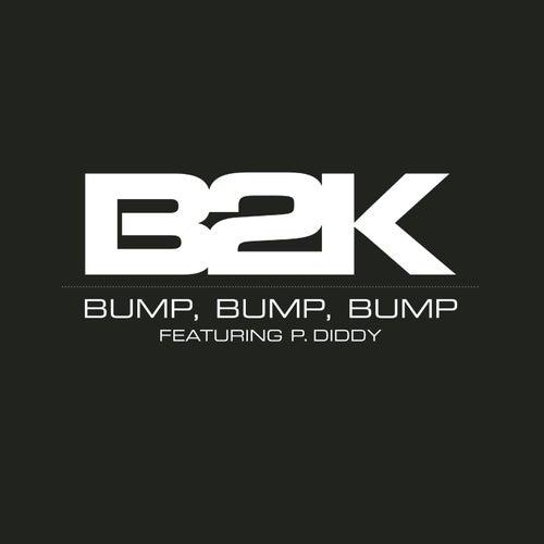 Bump, Bump, Bump by B2K
