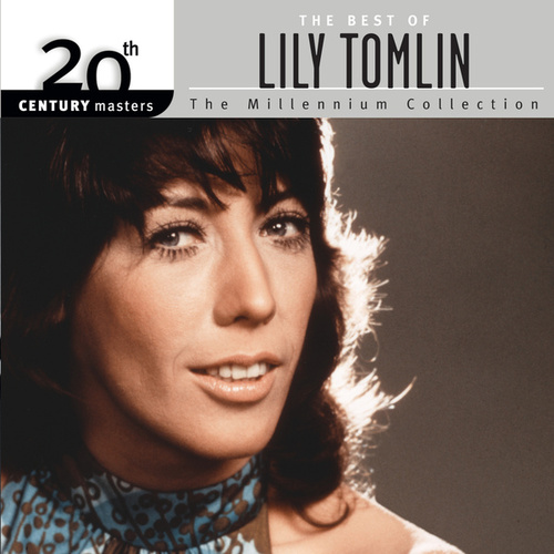 20th Century Masters: The Millennium Collection by Lily Tomlin