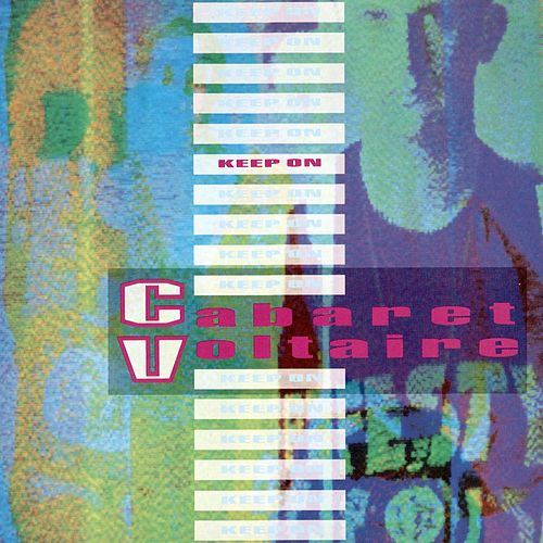 Keep On by Cabaret Voltaire