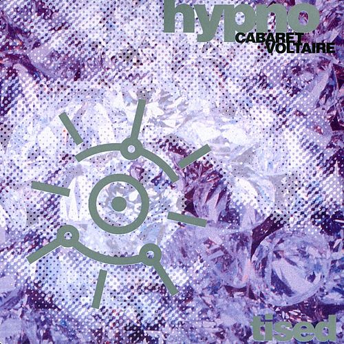 Hypnotised by Cabaret Voltaire