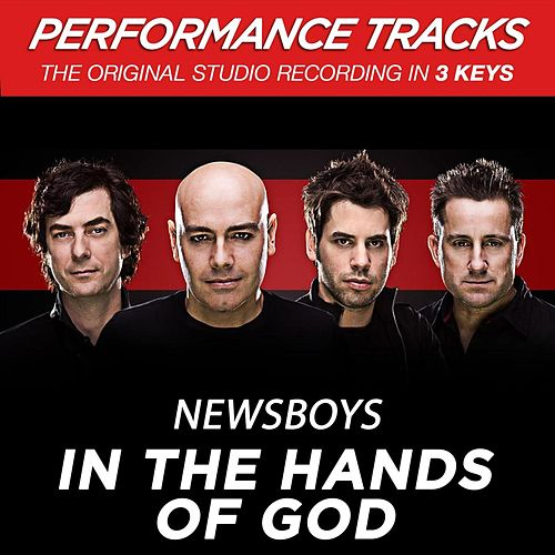 In The Hands Of God (Premiere Performance Plus Track) by Newsboys