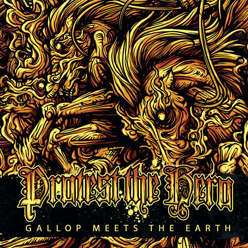 Gallop Meets The Earth by Protest The Hero
