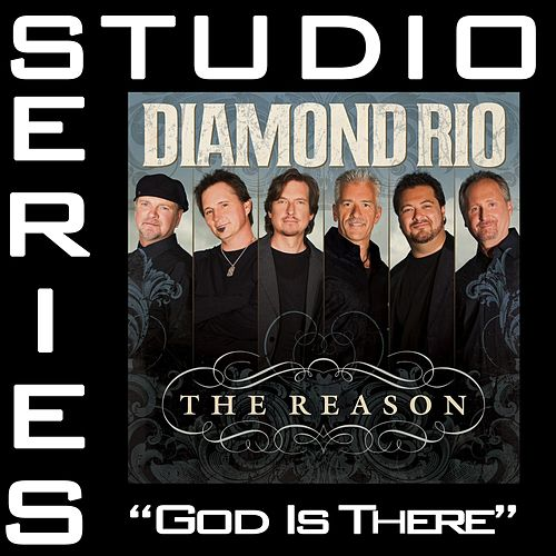 God Is There [Studio Series Performance Track] by Diamond Rio