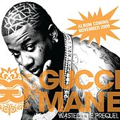 Wasted: The Prequel by Gucci Mane