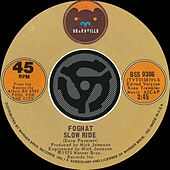 Slow Ride / Save Your Loving [For Me] [Digital 45] by Foghat