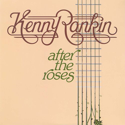 After The Roses by Kenny Rankin