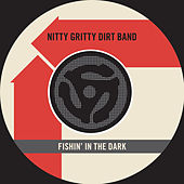 Fishin' In The Dark / Keepin' The Road Hot [Digital 45] by Nitty Gritty Dirt Band