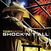 Shock'n Y'all by Toby Keith