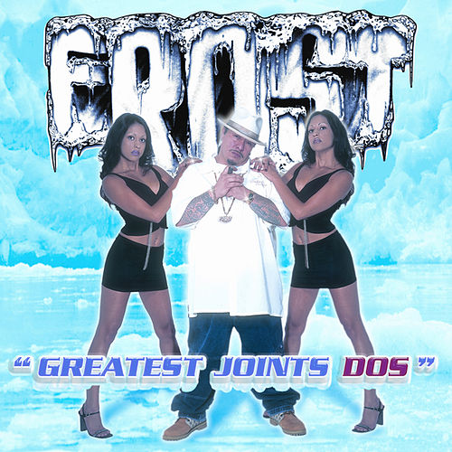 Greatest Joints Dos by Kid Frost