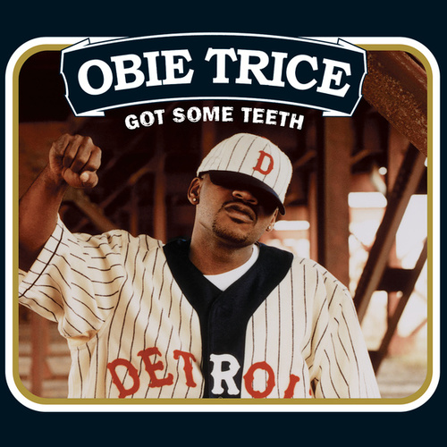 Got Some Teeth by Obie Trice