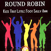 Kick That Little Foot Sally by Round Robin