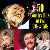 50 Country Hits Of The '70s & '80s by Various Artists