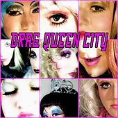 Drag Queen City by Various Artists