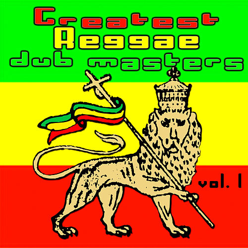 Greatest Reggae Dub Masters Vol. 1 by Various Artists