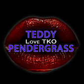 Love TKO (Re-Recorded / Remastered) by Teddy Pendergrass