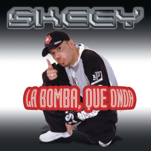 La Bomba, Que Onda by MC Skeey