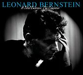 A Total Embrace: The Composer by Leonard Bernstein
