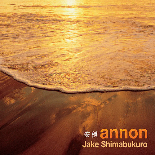 Annon by Jake Shimabukuro